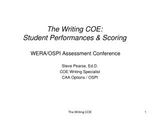 The Writing COE: Student Performances & Scoring WERA/OSPI Assessment Conference
