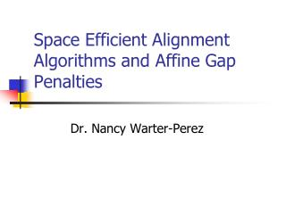 Space Efficient Alignment Algorithms and Affine Gap Penalties