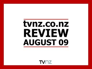 tvnz REVIEW AUGUST 09