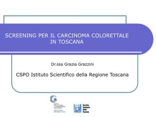 SCREENING PER IL CARCINOMA COLORETTALE IN TOSCANA