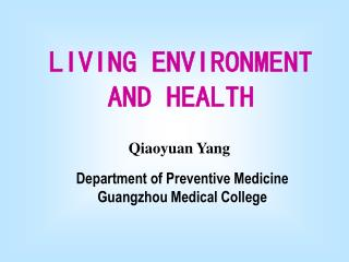 LIVING ENVIRONMENT AND HEALTH