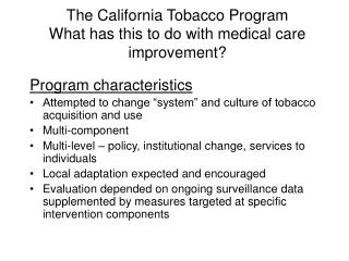 The California Tobacco Program What has this to do with medical care improvement?