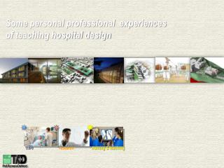 Some personal professional  experiences  of teaching hospital design