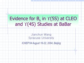 Evidence for B s  in   (5S) at CLEO and   (4S) Studies at BaBar