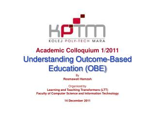 Academic Colloquium 1/2011 Understanding Outcome-Based Education (OBE)