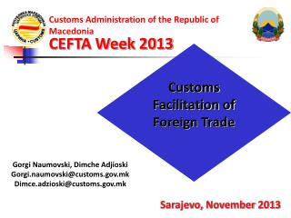 Customs Administration of the Republic of  Macedonia CEFTA Week 2013