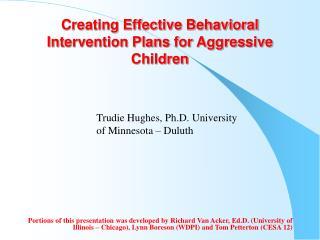 Creating Effective Behavioral Intervention Plans for Aggressive Children