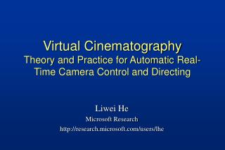 Virtual Cinematography Theory and Practice for Automatic Real-Time Camera Control and Directing