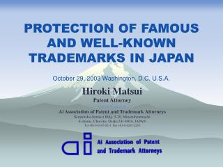 PROTECTION OF FAMOUS AND WELL-KNOWN TRADEMARKS IN JAPAN October 29, 2003 Washington, D.C. U.S.A.