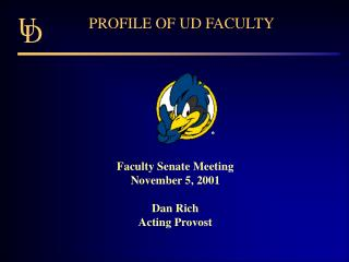 PROFILE OF UD FACULTY