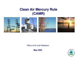 Clean Air Mercury Rule (CAMR)