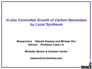 In-situ Controlled Growth of Carbon Nanotubes by Local Synthesis