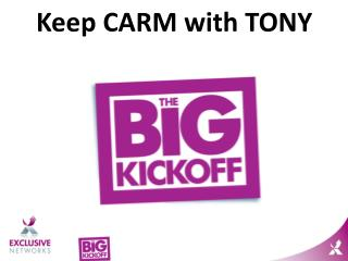 Keep CARM with TONY