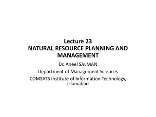 Lecture  23 NATURAL RESOURCE PLANNING AND MANAGEMENT