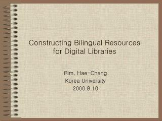 Constructing Bilingual Resources  for Digital Libraries