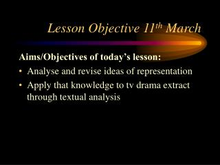 Lesson Objective 11 th  March
