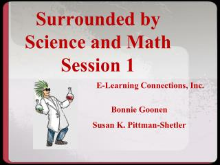 Surrounded by Science and Math Session 1