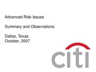 Advanced Risk Issues Summary and Observations Dallas, Texas October, 2007