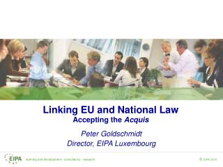 Linking EU and National Law Accepting the  Acquis