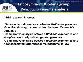 Endosymbiont Working group:  Wolbachia  genome analysis