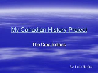 My Canadian History Project