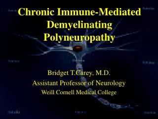 Chronic Immune-Mediated Demyelinating Polyneuropathy