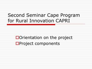 Second Seminar Cape Program for Rural Innovation CAPRI