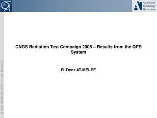 CNGS Radiation Test Campaign 2008 –  Results from the QPS System