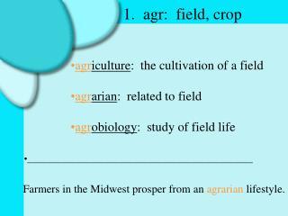 1. agr: field, crop