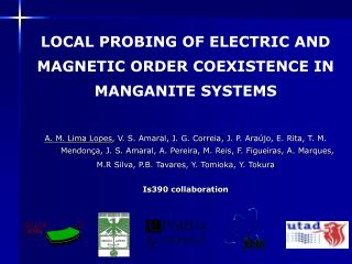LOCAL PROBING OF ELECTRIC AND MAGNETIC ORDER COEXISTENCE IN MANGANITE SYSTEMS
