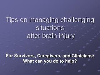 Tips on managing challenging situations  after brain injury