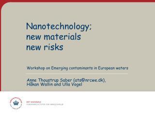 Nanotechnology ; new materials new risks