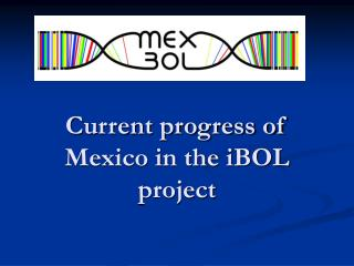 Current progress of Mexico in the iBOL project