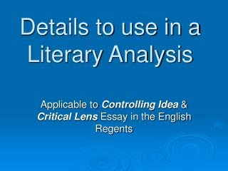 Details to use in a Literary Analysis