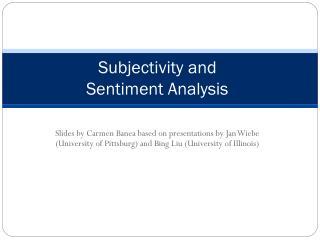 Subjectivity and  Sentiment Analysis