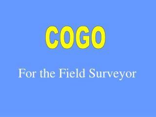 For the Field Surveyor