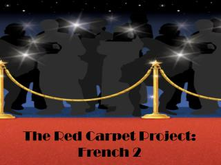 The Red Carpet Project: French 2