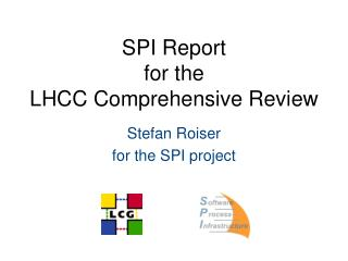 SPI Report  for the  LHCC Comprehensive Review