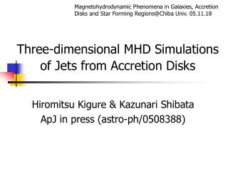 Three-dimensional MHD Simulations of Jets from Accretion Disks