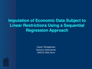 Imputation of Economic Data Subject to Linear Restrictions Using a Sequential Regression Approach