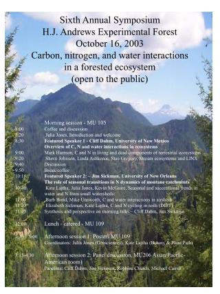 Sixth Annual Symposium H.J. Andrews Experimental Forest October 16, 2003