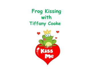 Frog Kissing      with