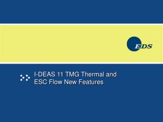 I-DEAS 11 TMG Thermal and  ESC Flow New Features