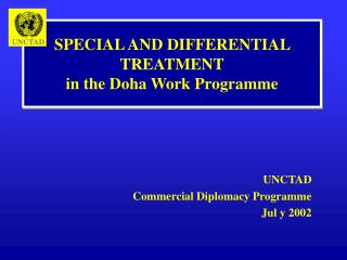 SPECIAL AND DIFFERENTIAL TREATMENT in the Doha Work Programme