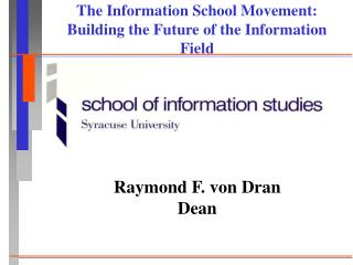 The Information School Movement:  Building the Future of the Information Field