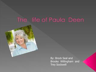 The   life of Paula   Deen
