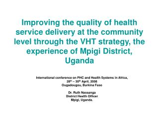 Improving the quality of health service delivery at the community level through the VHT strategy, the experience of Mpig