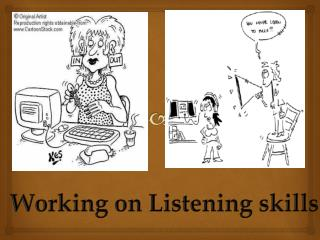 Working on Listening skills