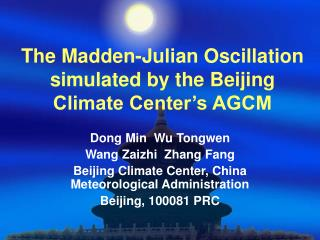 The Madden-Julian Oscillation simulated by the Beijing Climate Center's AGCM