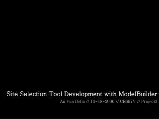 Site Selection Tool Development with ModelBuilder